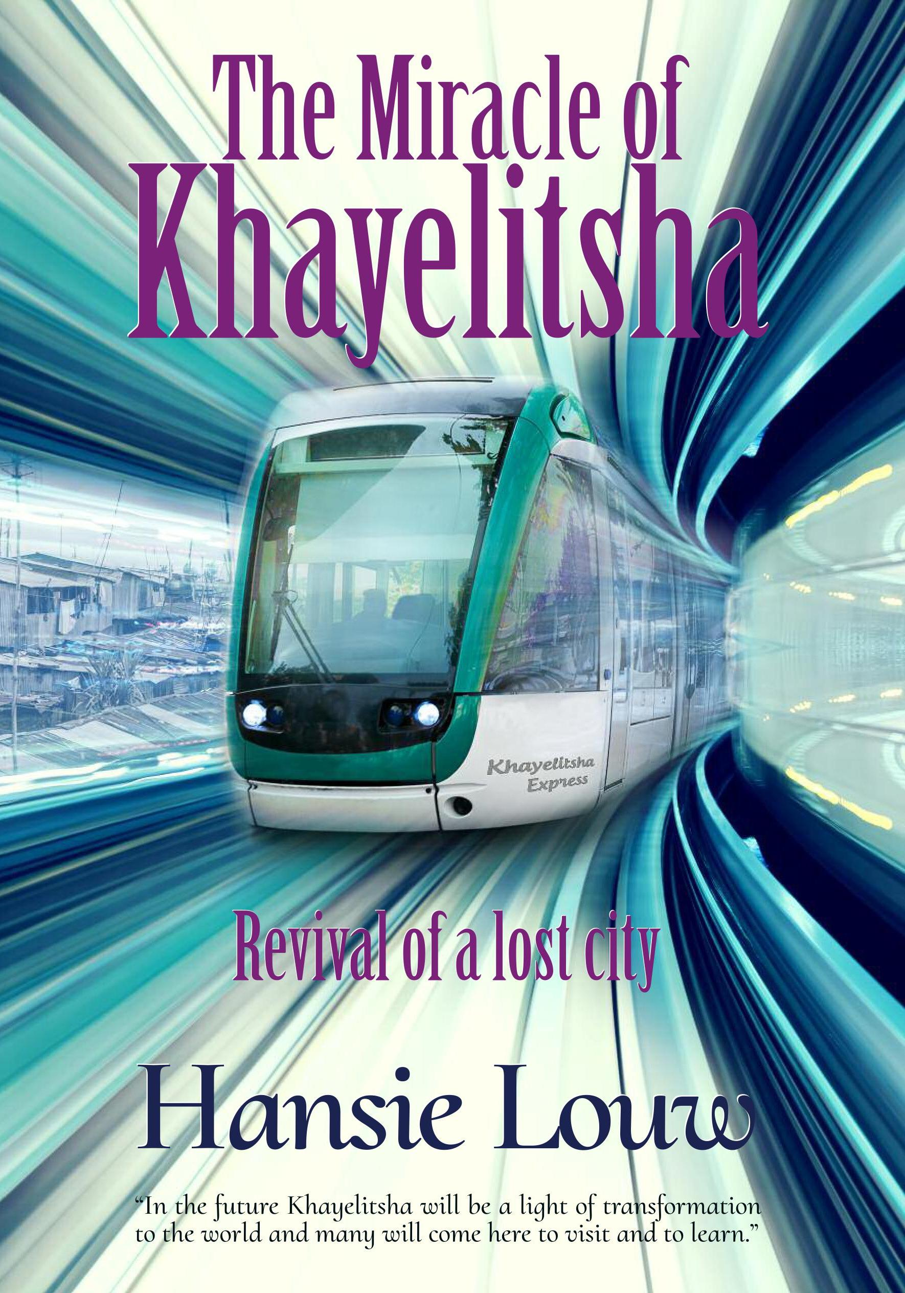 the-miracle-of-khayelitsha--revival-of-a-lost-city--book